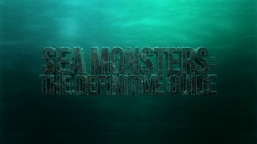 Sea Monsters: The Definitive Guide