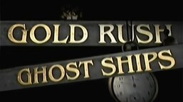 Gold Rush Ghost Ships