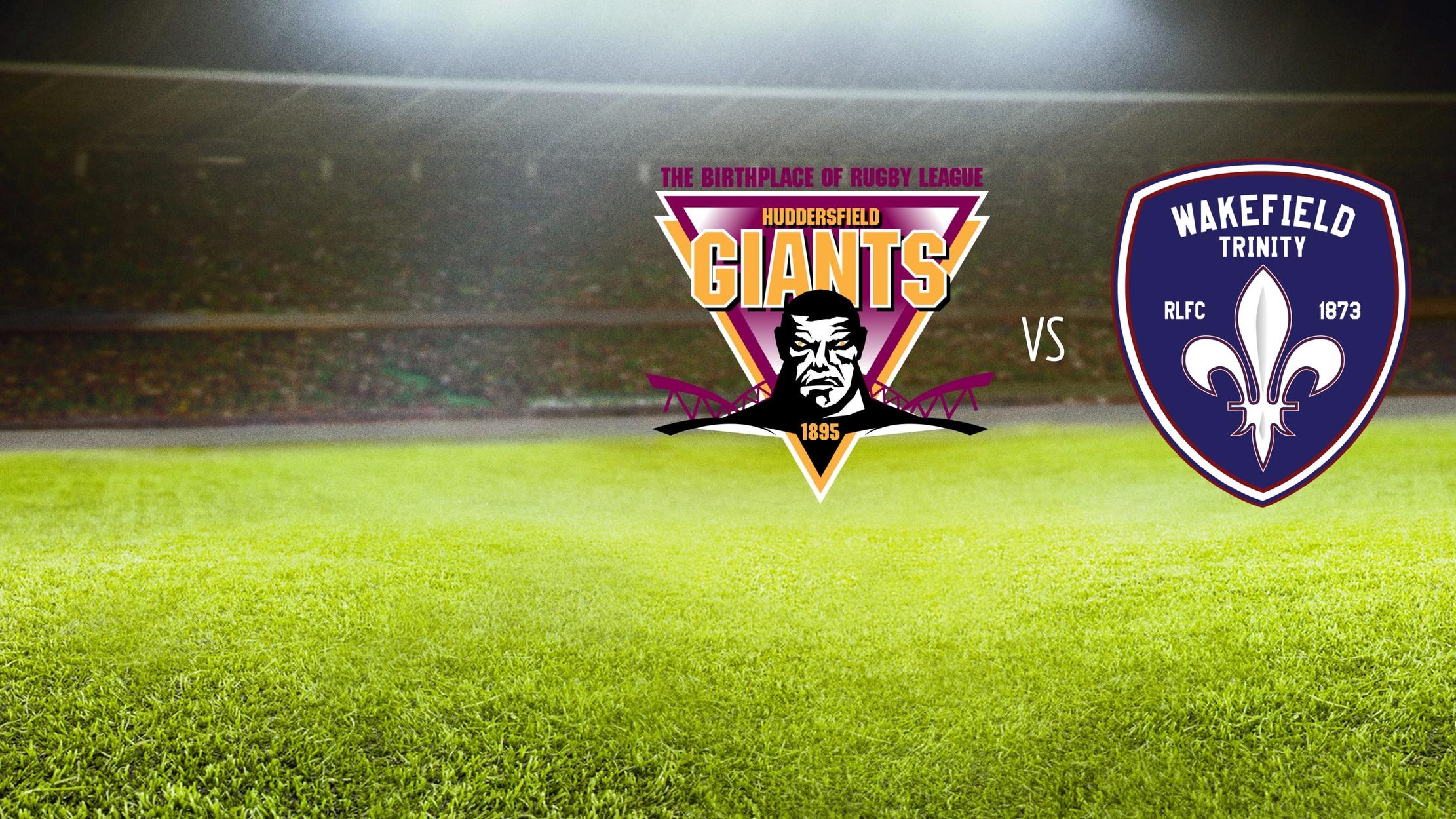 Rugby Super League - Huddersfield Giants vs. Wakefield Trinity seriesDetail