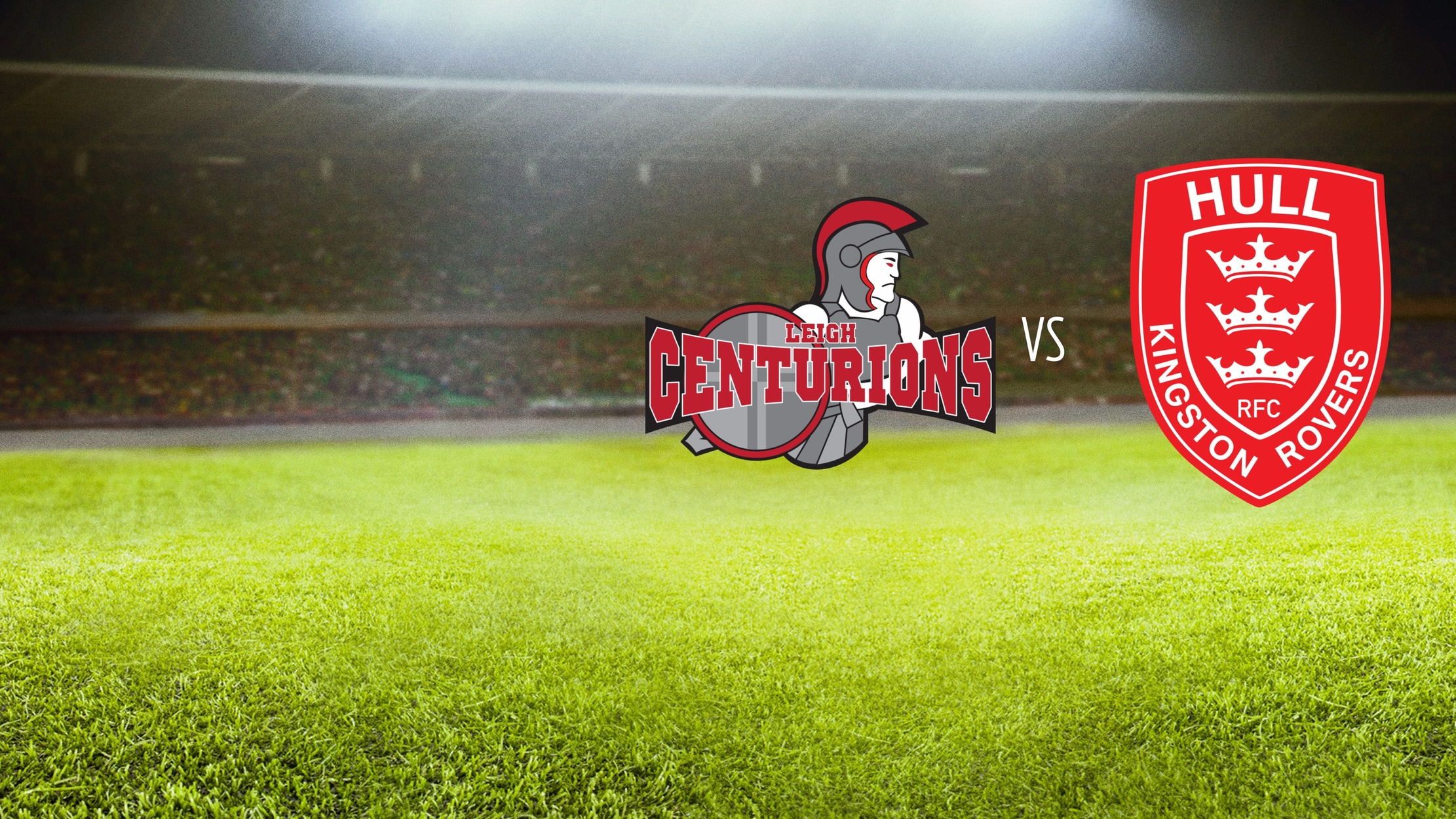 Rugby Super League - Leigh Centurions vs. Hull Kingston Rovers seriesDetail