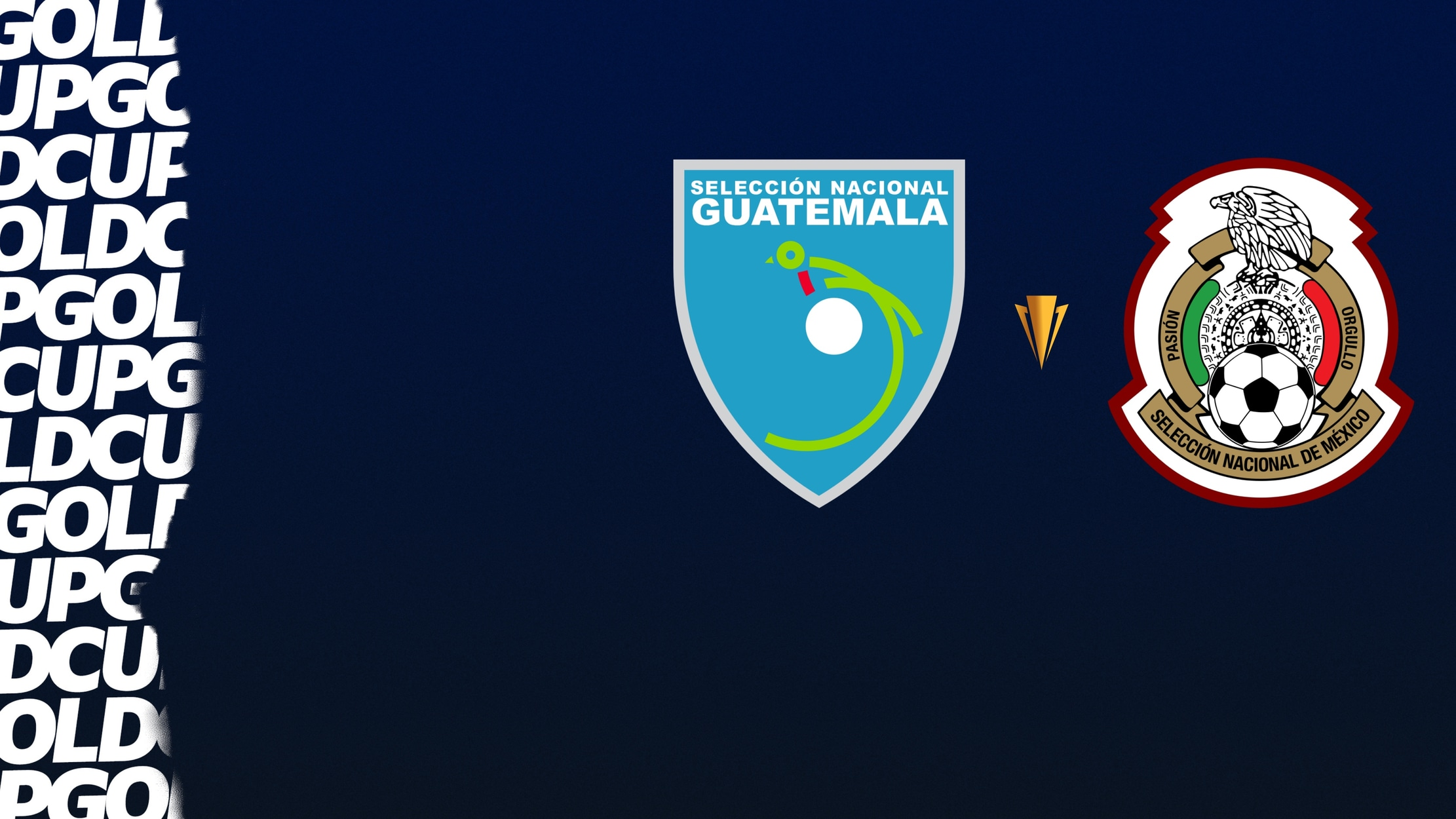 2021 CONCACAF Gold Cup - Guatemala vs. Mexico seriesDetail