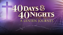 40 Days and 40 Nights: A Lenten Journey