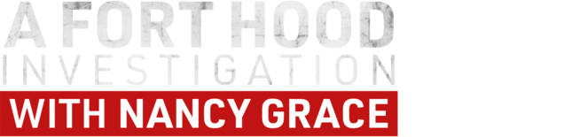 A Fort Hood Investigation with Nancy Grace