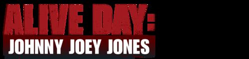 Alive Day: Johnny Joey Jones