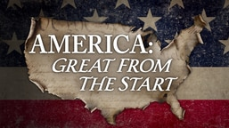 America: Great from the Start