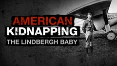 American Kidnapping: The Lindbergh Baby
