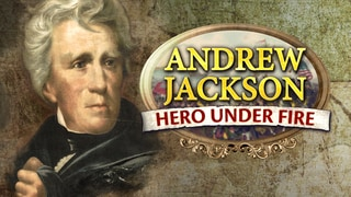 Andrew Jackson: Hero Under Fire