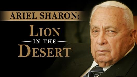 Ariel Sharon: Lion in the Desert