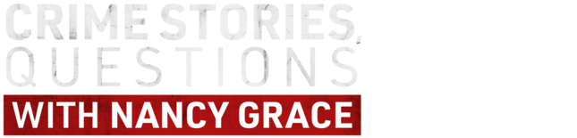 Crime Stories, Questions With Nancy Grace