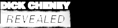 Dick Cheney Revealed