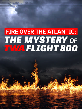 Fire Over the Atlantic: The Mystery of TWA Flight 800 dcg-mark-poster