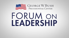 Forum on Leadership at the George W. Bush Presidential Center