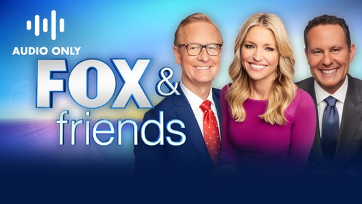 Fox and Friends (Audio Only)
