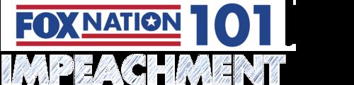 Fox Nation 101: Impeachment