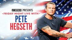 Fox Nation Presents Friday Night Live With Pete Hegseth
