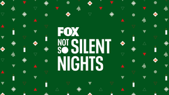 FOX Not So Silent Nights