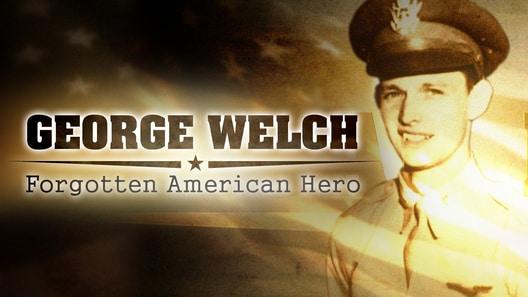 George Welch: Forgotten American Hero