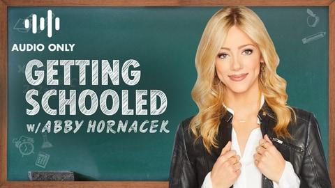 Getting Schooled w/ Abby Hornacek