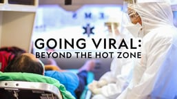 Going Viral: Beyond the Hot Zone