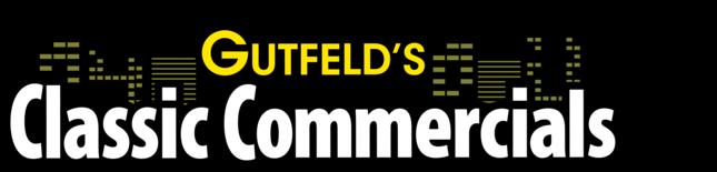 Gutfeld's Classic Commercials