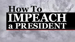 Preview: How to Impeach A President