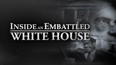 Inside an Embattled White House