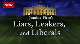 Jeanine Pirro's Liars, Leakers, and Liberals