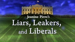 Preview Jeanine Pirro's Liars, Leakers, and Liberals