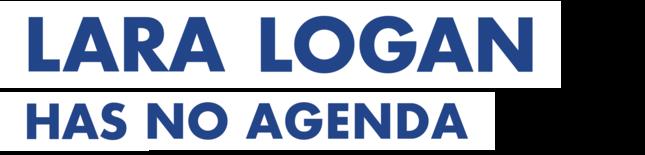Lara Logan Has No Agenda