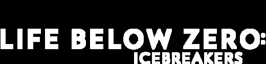Life Below Zero: Ice Breakers