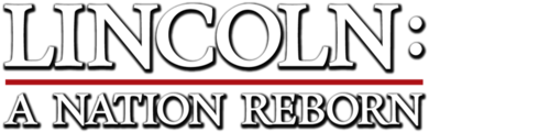 Lincoln: A Nation Reborn