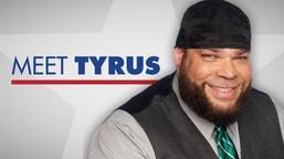 Meet Tyrus