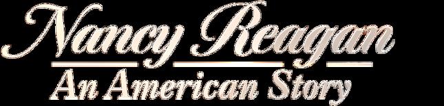 Nancy Reagan: An American Story