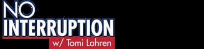 No Interruption with Tomi Lahren