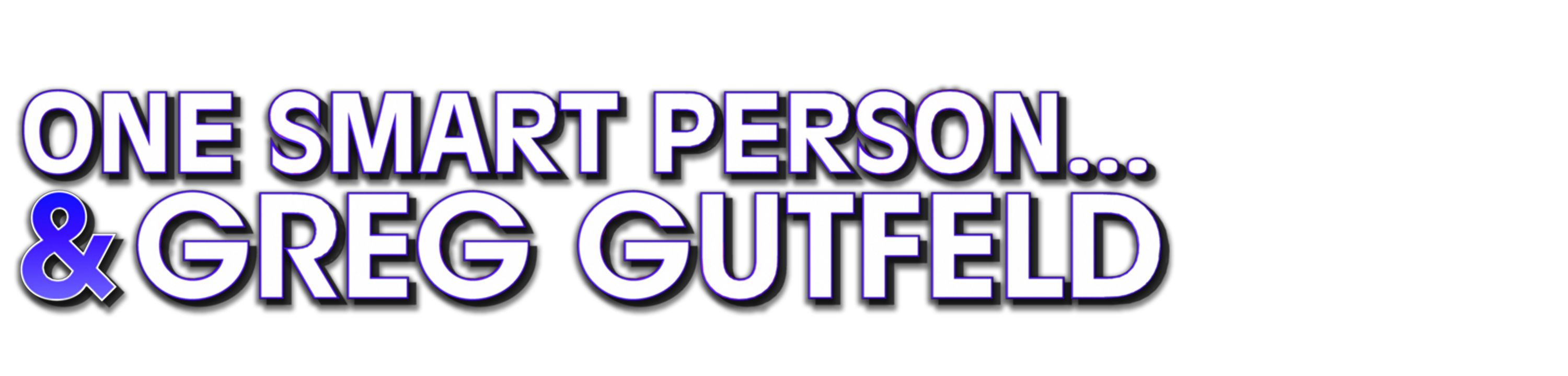 One Smart Person and Greg Gutfeld