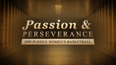 Passion & Perseverance: 1999 Purdue Women's Basketball