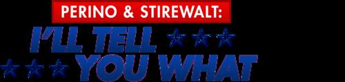 Perino and Stirewalt: I'll Tell You What