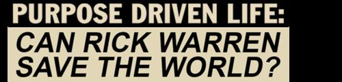Purpose Driven Life: Can Rick Warren Save the World?