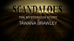 Scandalous: The Mysterious Story of Tawana Brawley