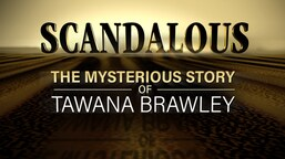 Scandalous: The Mysterious Story of Tawana Brawley