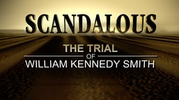 Scandalous: The Trial of William Kennedy Smith