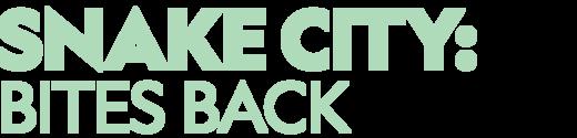 Snake City: Bites Back