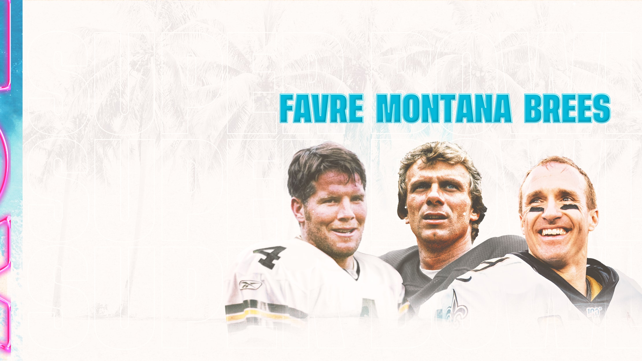 Super Bowl Watch Party with Montana, Favre, & Brees seriesDetail