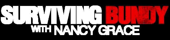 Surviving Bundy with Nancy Grace