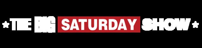 The Big Saturday Show