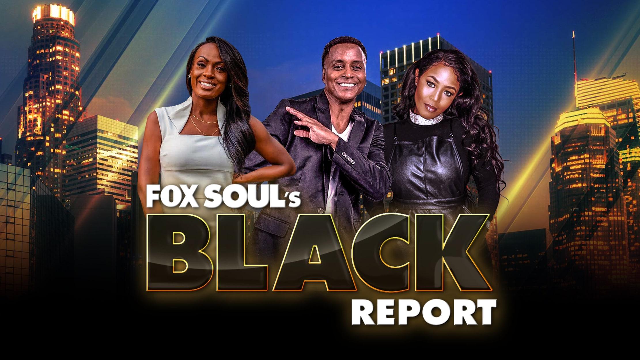 Fox Soul's Black Report seriesDetail