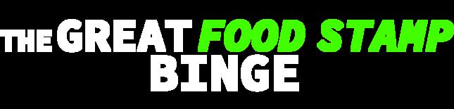 The Great Food Stamp Binge