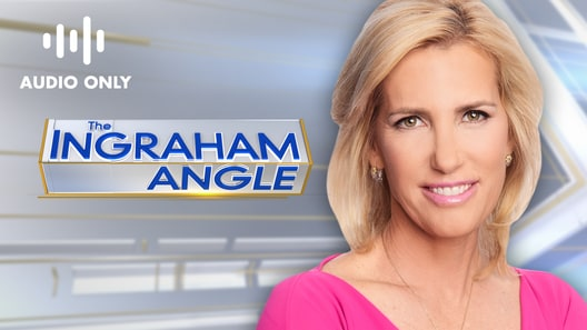 The Ingraham Angle (Audio Only)