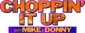 Choppin' It Up with Mike and Donny logo
