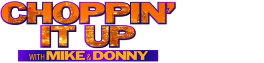 Choppin' It Up with Mike and Donny S2 E79 How Important Is Your Mom's Influence? 2021-01-29